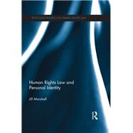 Human Rights Law and Personal Identity by Marshall; Jill, 9781138683266