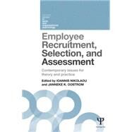 Employee Recruitment, Selection, and Assessment: Contemporary Issues for Theory and Practice by Nikolaou; Ioannis, 9781138823266