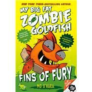 Fins of Fury: My Big Fat Zombie Goldfish by O'hara, Mo; Jagucki, Marek, 9781250073266