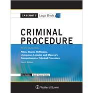 Casenote Legal Briefs for Criminal Procedure, Keyed to Allen, Stuntz, Hoffman, Livingston, and Leipold by Casenote Legal Briefs, 9781454873266