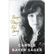 They're Playing Our Song by Sager, Carole Bayer, 9781501153266