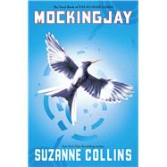 Mockingjay (The Final Book of The Hunger Games) by Collins, Suzanne, 9780545663267