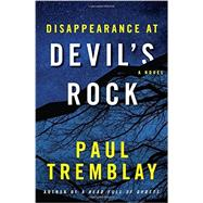 Disappearance at Devil's Rock by Tremblay, Paul, 9780062363268