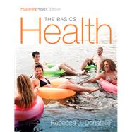Health The Basics, The Mastering Health Edition with Pearson eText by Donatelle, Rebecca J., 9780134183268