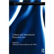 Culture and International Economic Law by Vadi; Valentina, 9780415723268