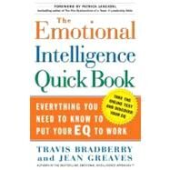 The Emotional Intelligence Quick Book Everything You Need to Know to Put Your EQ to Work by Bradberry, Travis; Greaves, Jean; Lencioni, Patrick M., 9780743273268