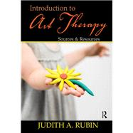 Introduction to Art Therapy: Sources & Resources by Unknown, 9781138973268