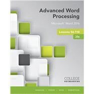 Advanced Word Processing Lessons 56-110 Microsoft Word 2016, Spiral bound Version by Vanhuss, Susie H.; Forde, Connie M.; Woo, Donna L.; Robertson, Vicki, 9781337103268