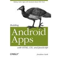 Building Android Apps with HTML, CSS, and JavaScript by Stark, Jonathan, 9781449383268