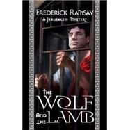 The Wolf and the Lamb: A Jerusalem Mystery by Ramsay, Frederick, 9781464203268