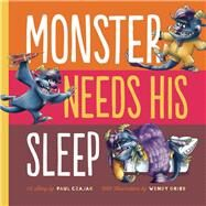 Monster Needs His Sleep by Czajak, Paul; Grieb, Wendy, 9781938063268