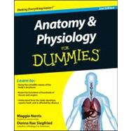 Anatomy and Physiology For Dummies by Norris, Maggie; Siegfried, Donna Rae, 9780470923269