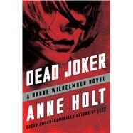 Dead Joker Hanne Wilhelmsen Book Five by Holt, Anne; Bruce, Anne, 9781501123269