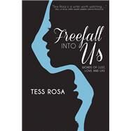 Freefall into Us by Ruiz, Tess Rosa, 9781909273269