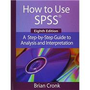 How to Use SPSS: A Step-by-Step Guide to Analysis and Interpretation by Cronk, 9781936523269