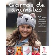 Gorros de animales / Animal Beanies: 35 disenos salvajes y maravillosos para bebes, ninos y adolescentes / 35 Wild and Wonderful Designs for Babies , Children and Adolescents by Goble, Fiona, 9789871903269