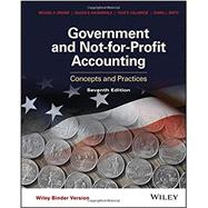 Government and Not-for-Profit Accounting, Binder Ready Version: Concepts and Practices by Granof, Michael H.; Khumawala, Saleha B.; Calabrese, Thad D.; Smith, Daniel L., 9781118983270
