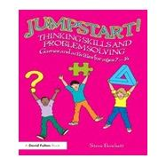 Jumpstart! Thinking Skills and Problem Solving: Games and activities for ages 7û14 by Bowkett; Steve, 9781138783270