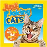 Just Joking Cats by Miller, Kelley, 9781426323270