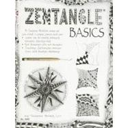 Zentangle Basics : A Creative Artform Wher all you need Is paper pencil and Pen by McNeill, Suzanne, 9781574213270
