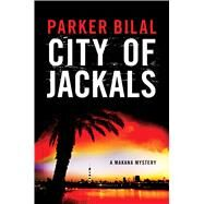 City of Jackals A Makana Mystery by Bilal, Parker, 9781632863270