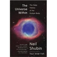 The Universe Within by SHUBIN, NEIL, 9780307473271