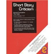 Short Story Criticism: Annual Cumulative Title Index : Covers Volumes 1-117 by Gale; Cengage Learning, 9781414433271