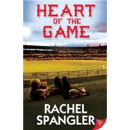 Heart of the Game by Spangler, Rachel, 9781626393271