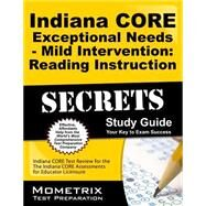 Indiana Core Exceptional Needs Mild Intervention Reading Instruction Secrets by Indiana Core Exam Secrets Test Prep, 9781630943271