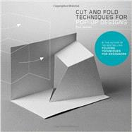 Cut and Fold Techniques for Pop-up Designs by Jackson, Paul, 9781780673271