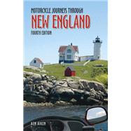 Motorcycle Journeys Through New England : 4th Edition by Aiken, Ken, 9781884313271