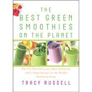The Best Green Smoothies on the Planet by Russell, Tracy, 9781940363271