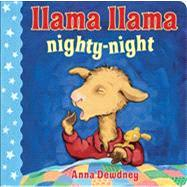 Llama Llama Nighty-Night by Dewdney, Anna, 9780670013272