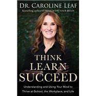Think, Learn, Succeed by Leaf, Caroline; Amua-quarshie, Peter; Turner, Robert (AFT), 9780801093272