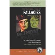 Thinker's Guide to Fallacies: The Art of Mental Trickery and Manipulation ( Thinker's Guide Library) by Paul, Richard, 9780944583272