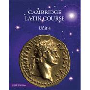 North American Cambridge Latin Course, Unit 4 by University of Cambridge School Classics Project, 9781107693272
