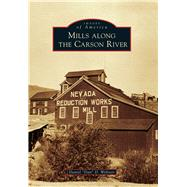 Mills Along the Carson River by Webster, Daniel D., 9781467133272