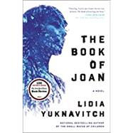 The Book of Joan by Yuknavitch, Lidia, 9780062383273