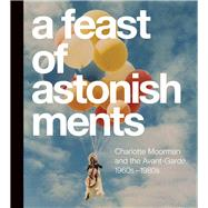 A Feast of Astonishments by Granof, Corinne; Corrin, Lisa, 9780810133273