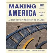 Making America A History of the United States, Volume 1: To 1877, Brief by Berkin, Carol; Miller, Christopher; Cherny, Robert; Gormly, James; Egerton, Douglas, 9781133943273