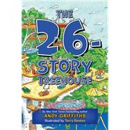 The 26-Story Treehouse by Griffiths, Andy; Denton, Terry, 9781250073273