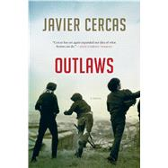 Outlaws A Novel by Cercas, Javier, 9781620403273