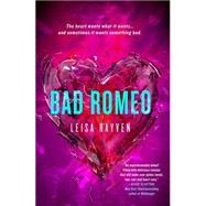 Bad Romeo by Rayven, Leisa, 9781250063274