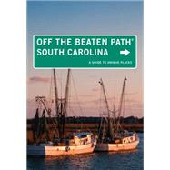 South Carolina Off the Beaten Path®, 8th A Guide to Unique Places