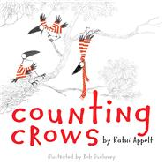 Counting Crows by Appelt, Kathi; Dunlavey, Rob, 9781442423275