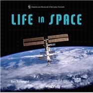 Life in Space by Richmond, Ben, 9781454923275