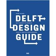 Delft Design Guide: Design Methods, Delft University of Technology Faculty of Industrial Design Engineering by Van Boeijen, Annemiek; Daalhuizen, Jaap; Zijlstra, Jelle; Van Der Schoor, Roos, 9789063693275