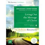 Living Out the Message of Christ by Baker, John; Baker, Johnny; Warren, Rick, 9780310083276