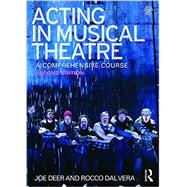 Acting in Musical Theatre: A Comprehensive Course by Deer; Joe, 9780415713276