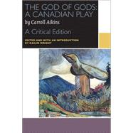 The God of Gods by Aikins, Carroll; Wright, Kailin, 9780776623276